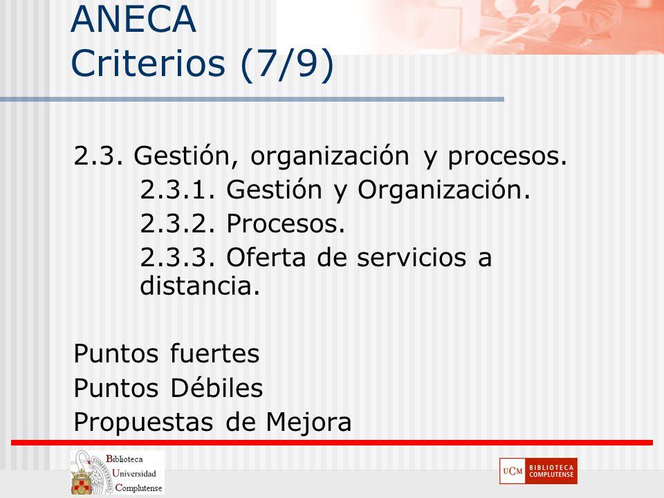 ANECA Criterios (7/9) 2.3. Gestión, organización y procesos.