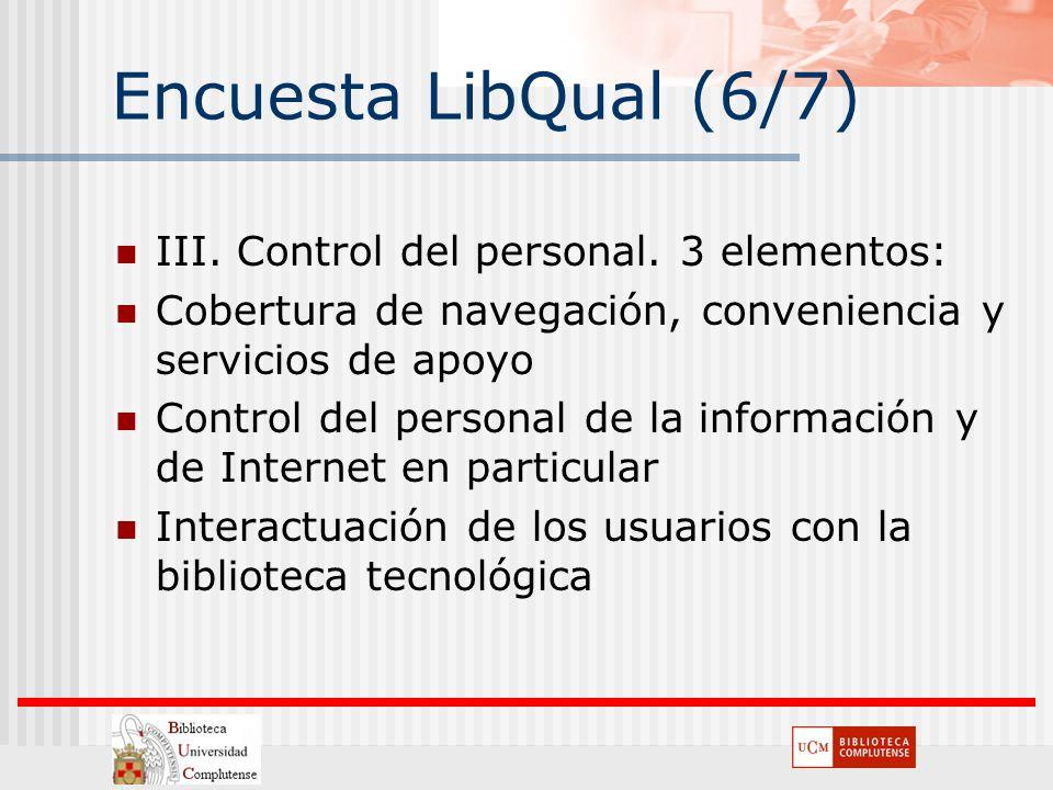 Encuesta LibQual (6/7) III. Control del personal. 3 elementos: