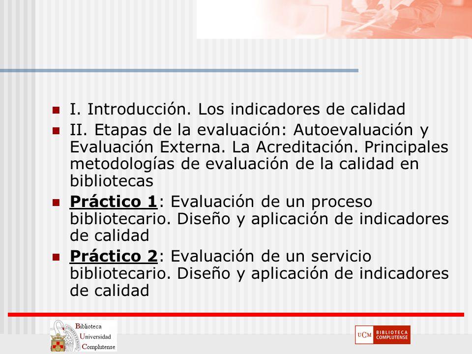 I. Introducción. Los indicadores de calidad