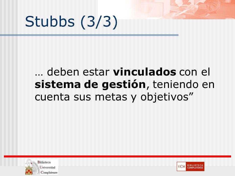 Stubbs (3/3) … deben estar vinculados con el sistema de gestión, teniendo en cuenta sus metas y objetivos