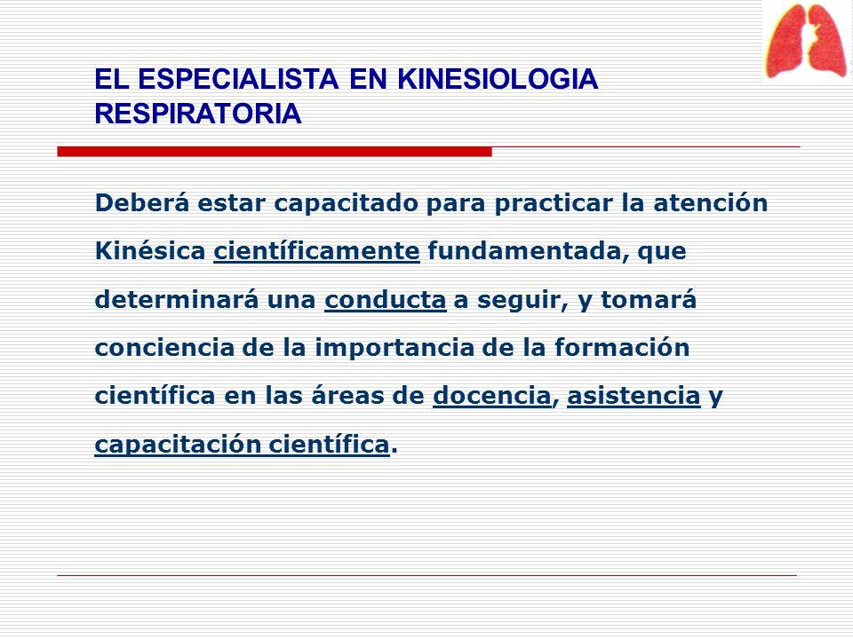 EL ESPECIALISTA EN KINESIOLOGIA RESPIRATORIA