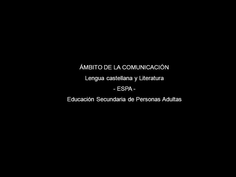ÁMBITO DE LA COMUNICACIÓN Lengua castellana y Literatura - ESPA -