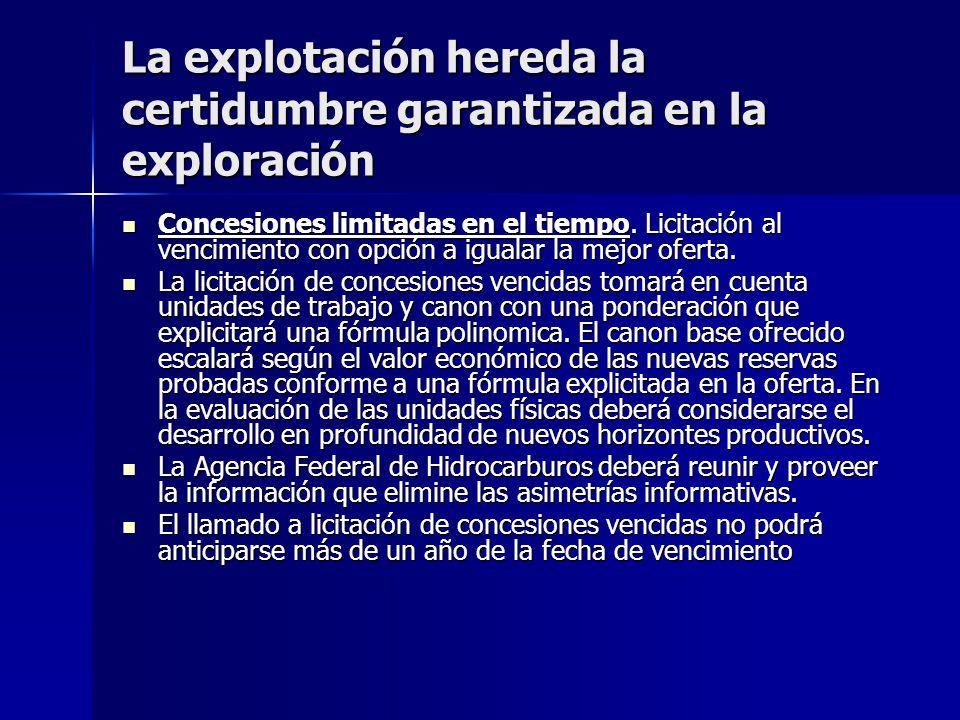 La explotación hereda la certidumbre garantizada en la exploración