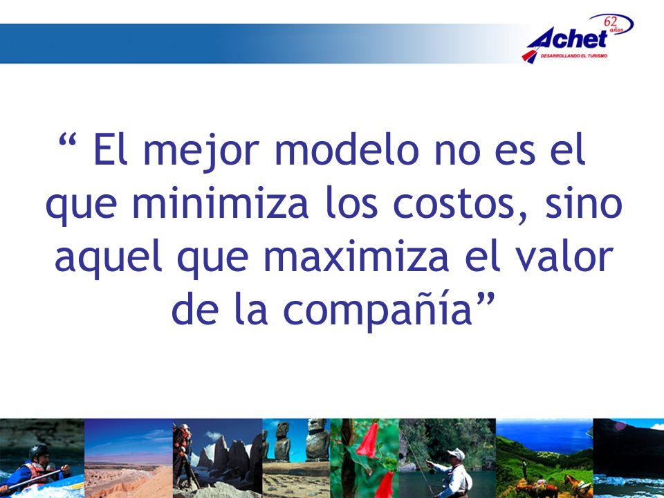 El mejor modelo no es el que minimiza los costos, sino aquel que maximiza el valor de la compañía