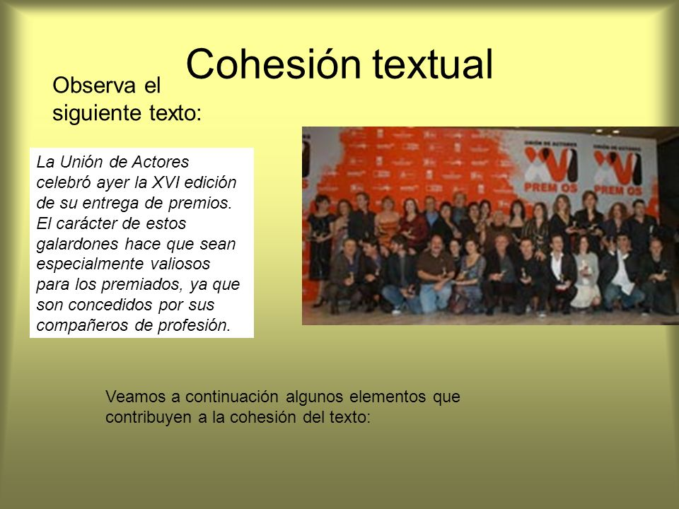 Cohesión textual Observa el siguiente texto:
