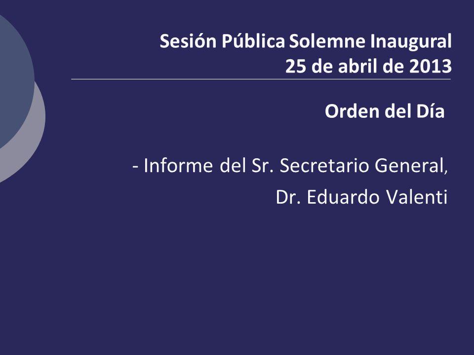 - Informe del Sr. Secretario General,
