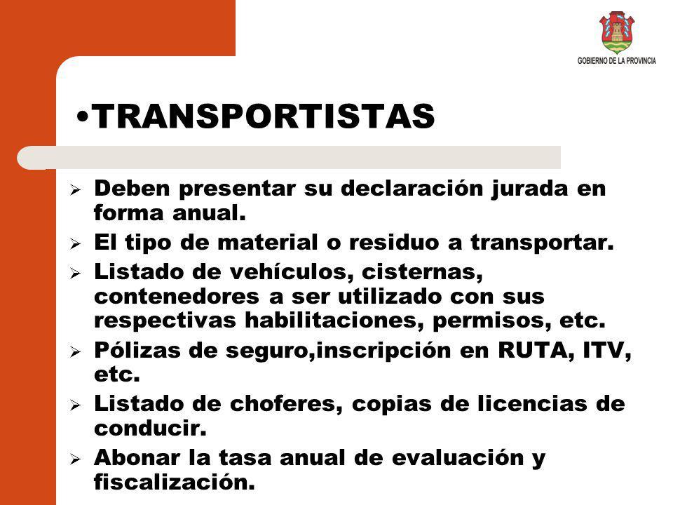 TRANSPORTISTAS Deben presentar su declaración jurada en forma anual.