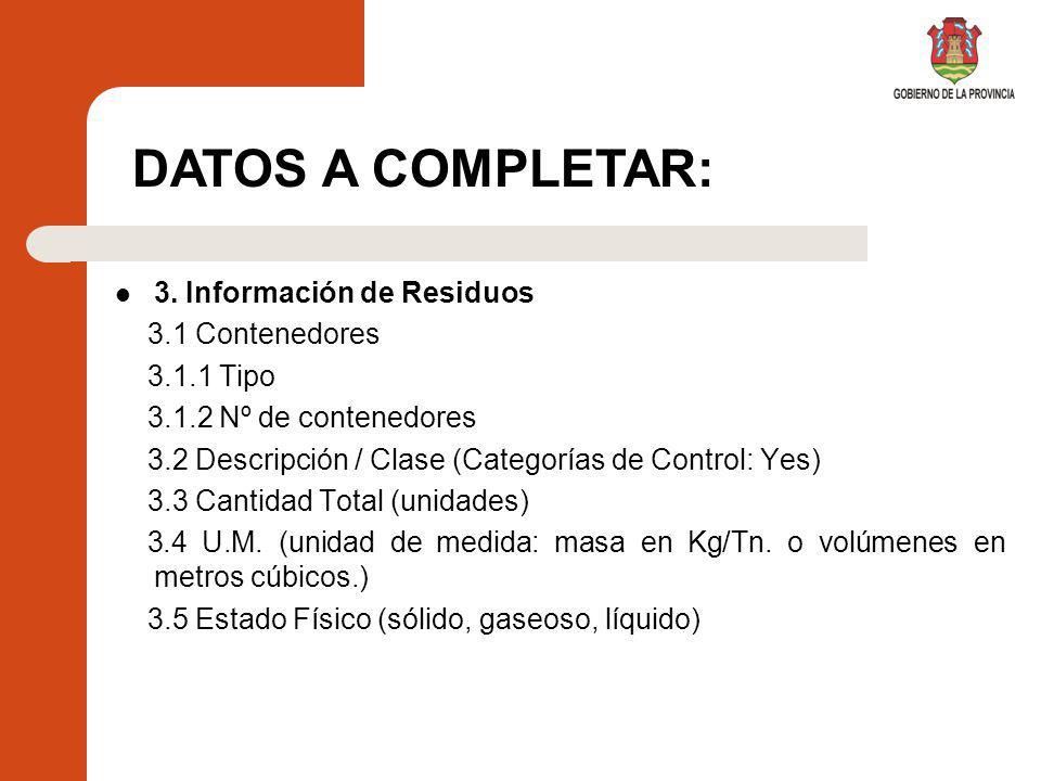 DATOS A COMPLETAR: 3. Información de Residuos 3.1 Contenedores