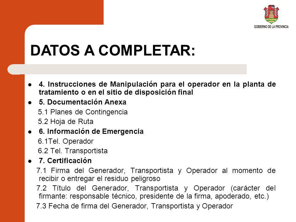 DATOS A COMPLETAR: 4. Instrucciones de Manipulación para el operador en la planta de tratamiento o en el sitio de disposición final.
