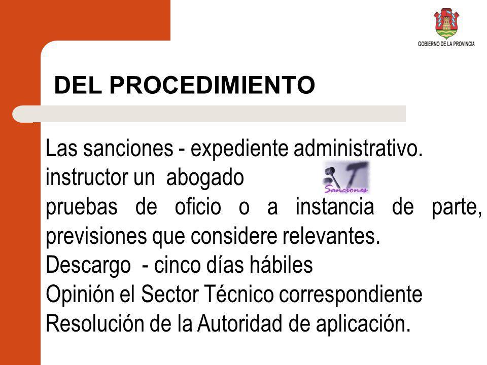DEL PROCEDIMIENTO Las sanciones - expediente administrativo. instructor un abogado.