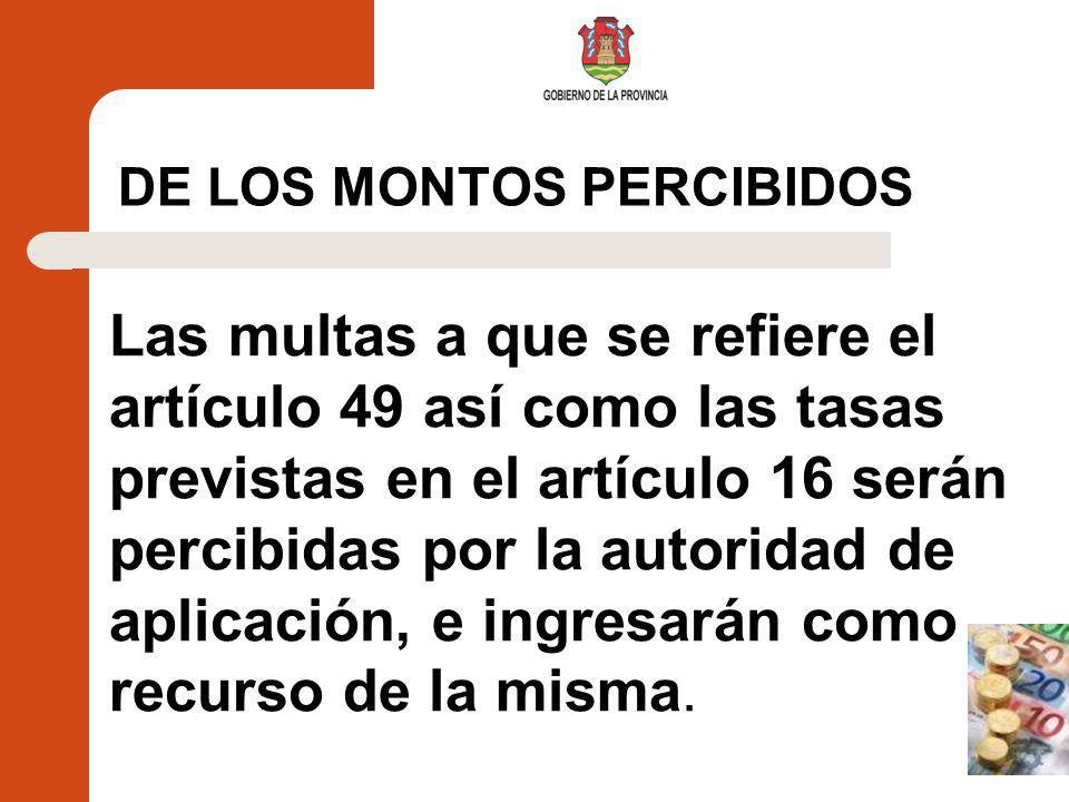 DE LOS MONTOS PERCIBIDOS