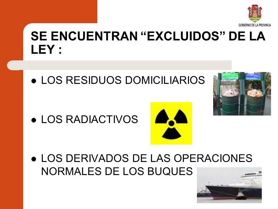 SE ENCUENTRAN EXCLUIDOS DE LA LEY :