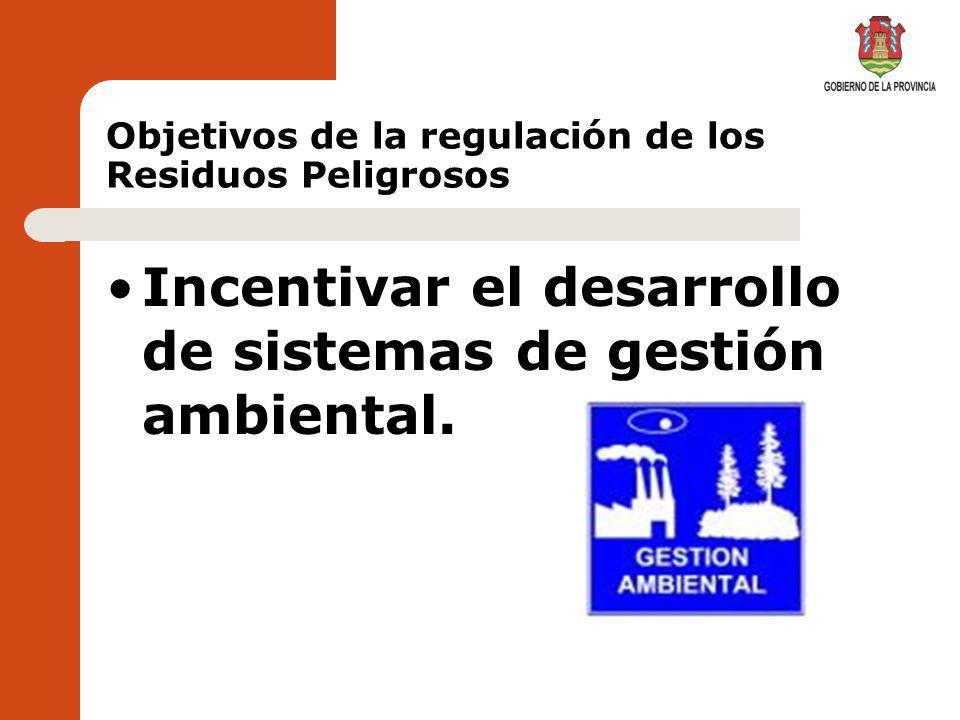 Objetivos de la regulación de los Residuos Peligrosos