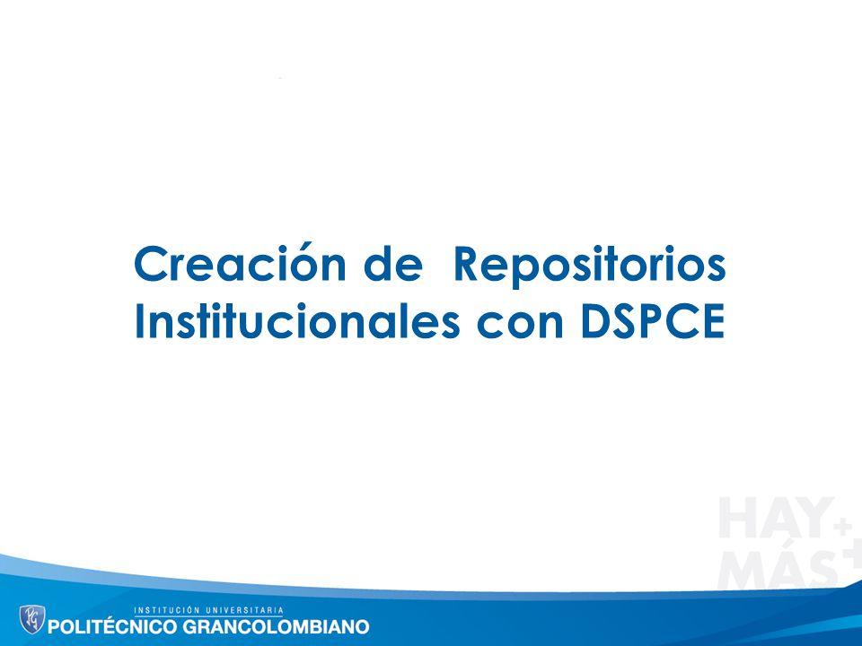 Creación de Repositorios Institucionales con DSPCE