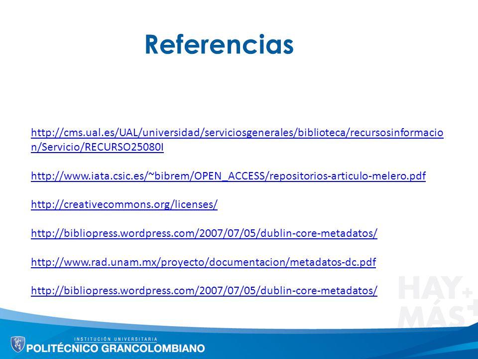 Referencias http://cms.ual.es/UAL/universidad/serviciosgenerales/biblioteca/recursosinformacion/Servicio/RECURSO25080I.