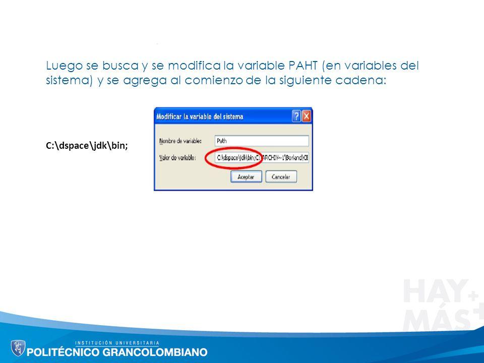 Luego se busca y se modifica la variable PAHT (en variables del sistema) y se agrega al comienzo de la siguiente cadena: