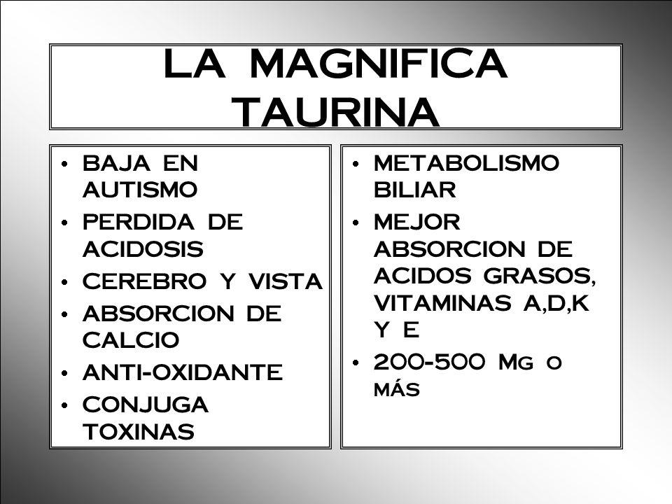 LA MAGNIFICA TAURINA BAJA EN AUTISMO PERDIDA DE ACIDOSIS