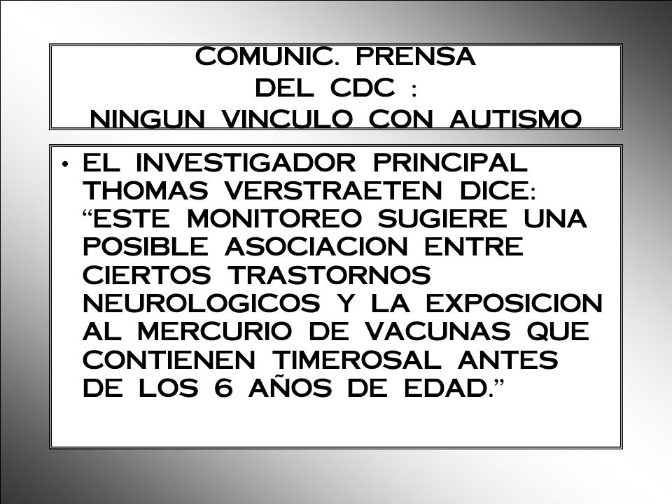COMUNIC. PRENSA DEL CDC : NINGUN VINCULO CON AUTISMO