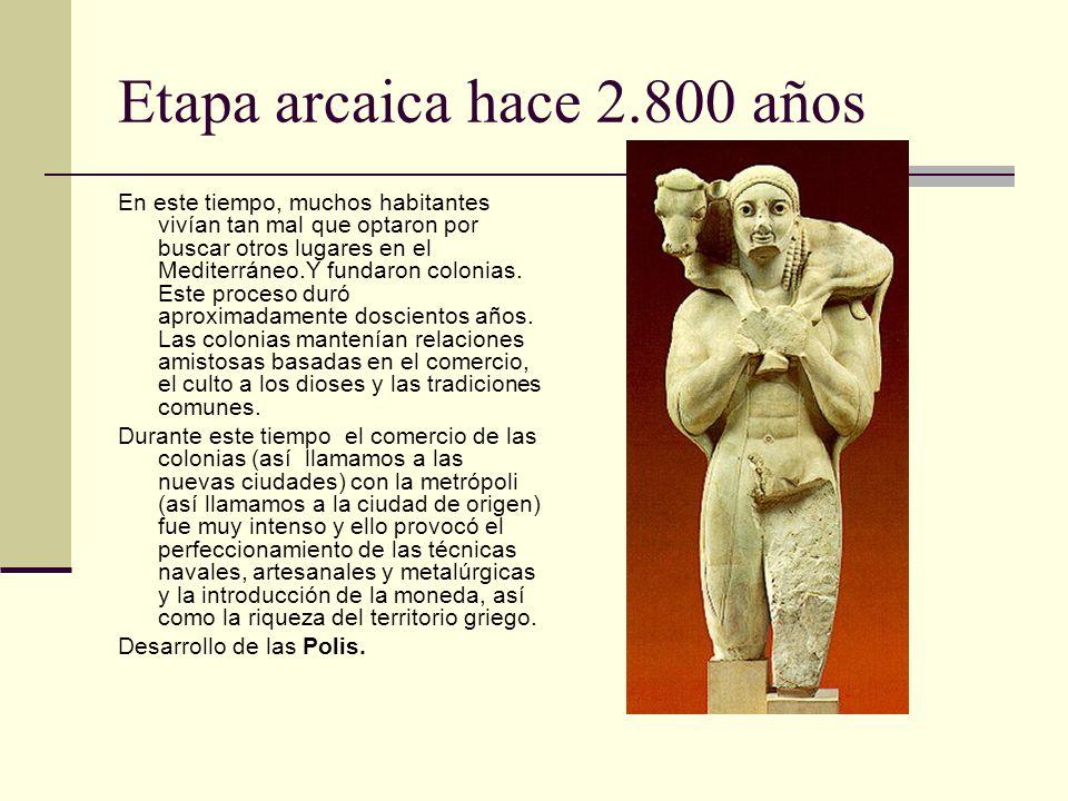 Etapa arcaica hace 2.800 años