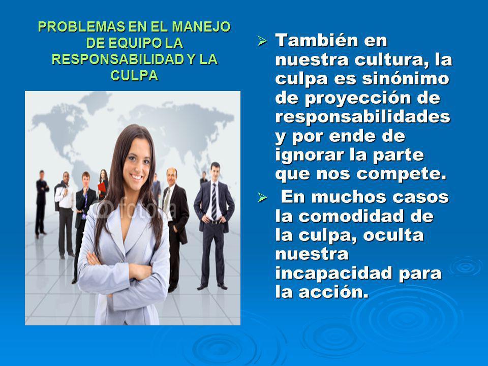 PROBLEMAS EN EL MANEJO DE EQUIPO LA RESPONSABILIDAD Y LA CULPA