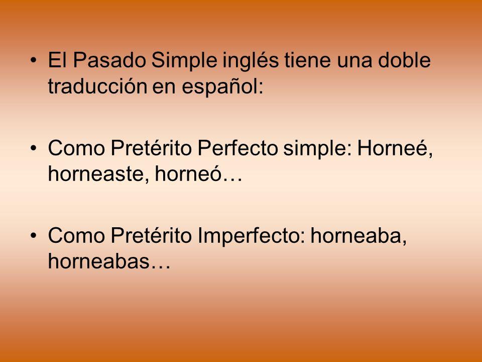 El Pasado Simple inglés tiene una doble traducción en español: