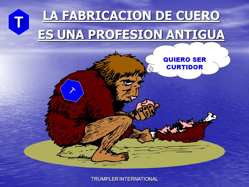 LA FABRICACION DE CUERO ES UNA PROFESION ANTIGUA