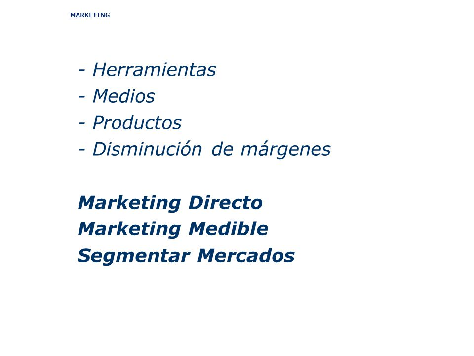 - Disminución de márgenes Marketing Directo Marketing Medible
