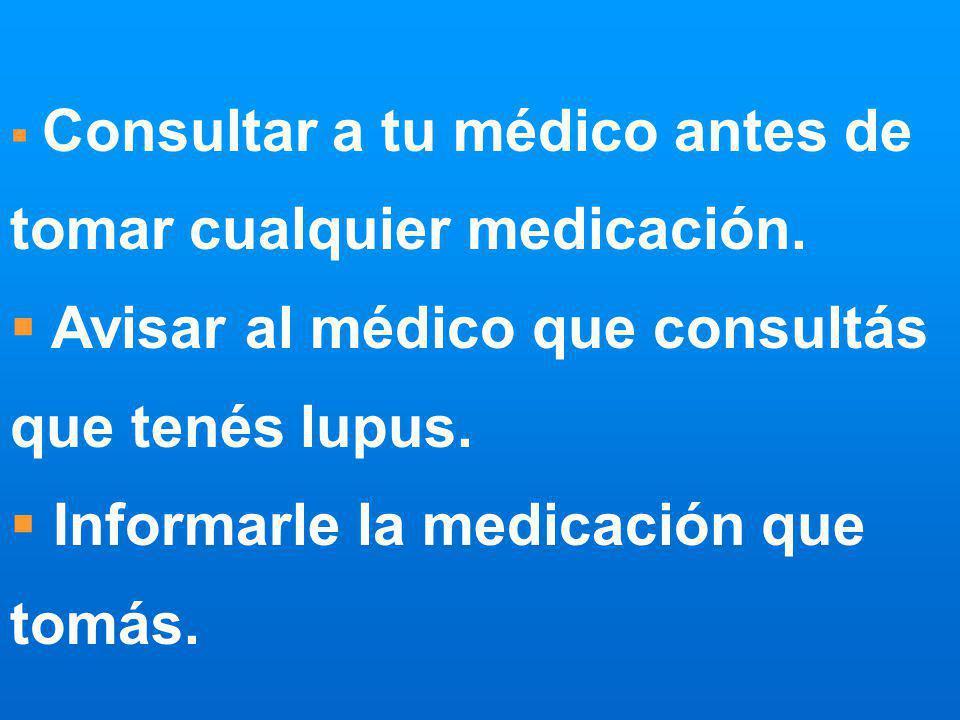 Avisar al médico que consultás que tenés lupus.