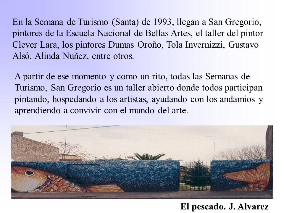 En la Semana de Turismo (Santa) de 1993, llegan a San Gregorio, pintores de la Escuela Nacional de Bellas Artes, el taller del pintor Clever Lara, los pintores Dumas Oroño, Tola Invernizzi, Gustavo Alsó, Alinda Nuñez, entre otros.