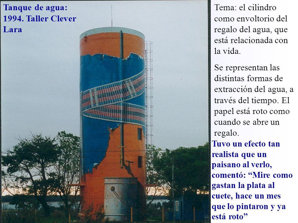 Tanque de agua: 1994. Taller Clever Lara
