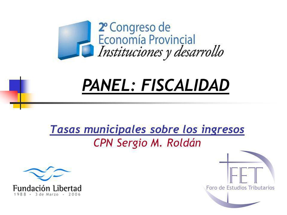 Tasas municipales sobre los ingresos CPN Sergio M. Roldán