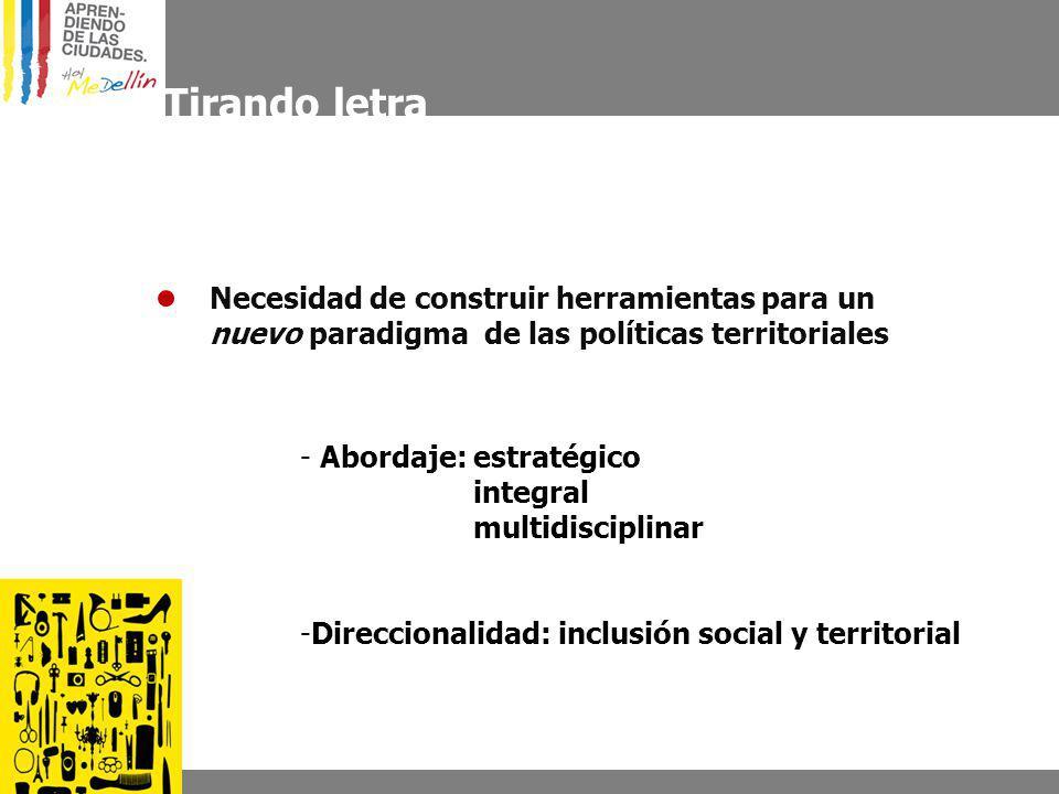 Tirando letra Necesidad de construir herramientas para un nuevo paradigma de las políticas territoriales.