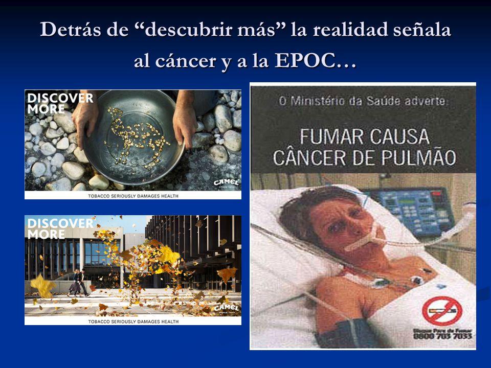 Detrás de descubrir más la realidad señala al cáncer y a la EPOC…