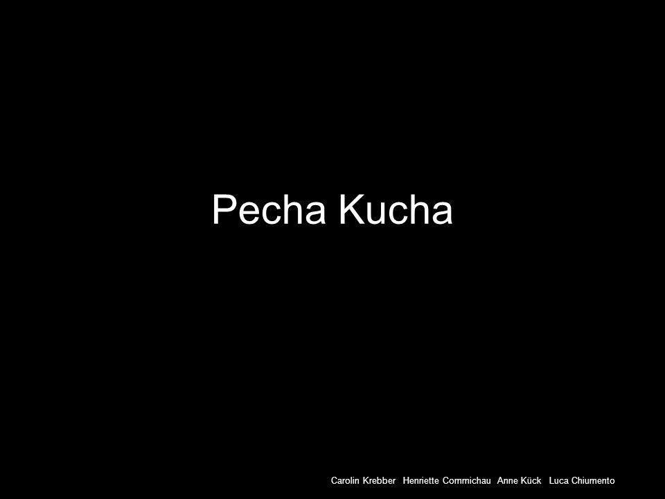 Pecha Kucha Carolin Krebber Henriette Commichau Anne Kück Luca Chiumento