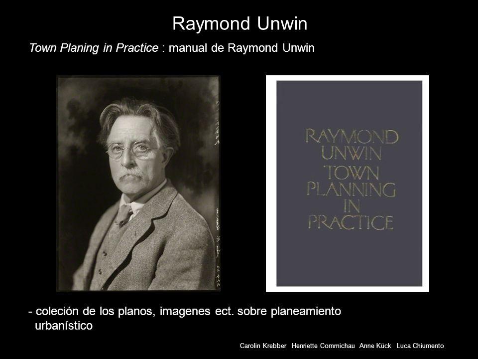 Raymond Unwin Town Planing in Practice : manual de Raymond Unwin