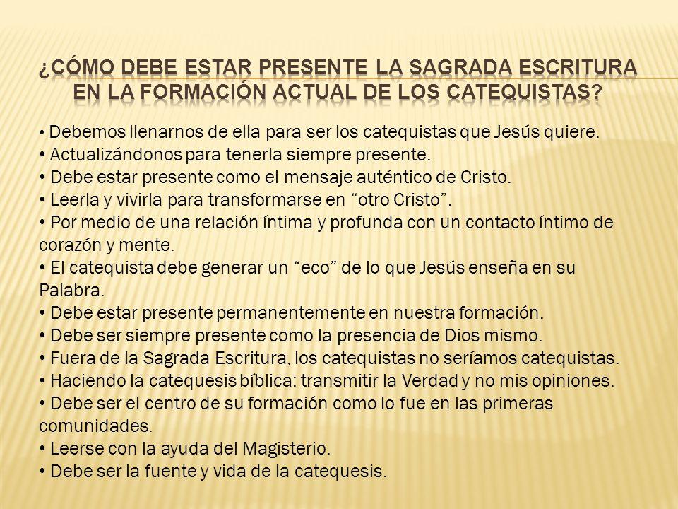 ¿cómo debe estar presente la sagrada escritura en la formación actual de los catequistas