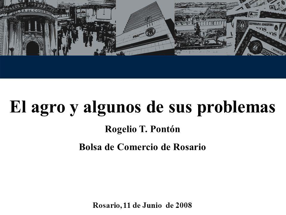 El agro y algunos de sus problemas Bolsa de Comercio de Rosario