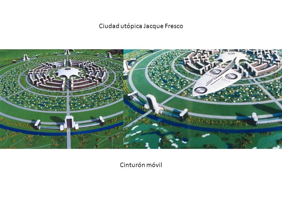 Ciudad utópica Jacque Fresco