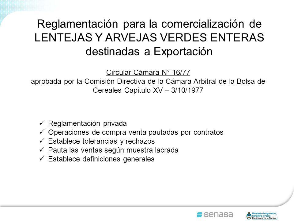 Reglamentación para la comercialización de LENTEJAS Y ARVEJAS VERDES ENTERAS destinadas a Exportación