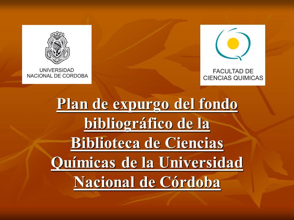 Plan de expurgo del fondo bibliográfico de la Biblioteca de Ciencias Químicas de la Universidad Nacional de Córdoba
