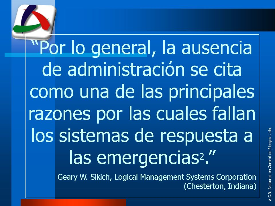 Por lo general, la ausencia de administración se cita como una de las principales razones por las cuales fallan los sistemas de respuesta a las emergencias2.