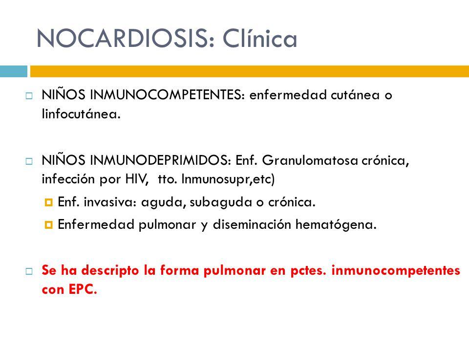 NOCARDIOSIS: Clínica NIÑOS INMUNOCOMPETENTES: enfermedad cutánea o linfocutánea.