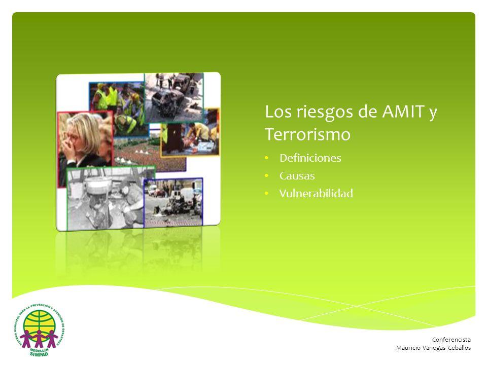Los riesgos de AMIT y Terrorismo