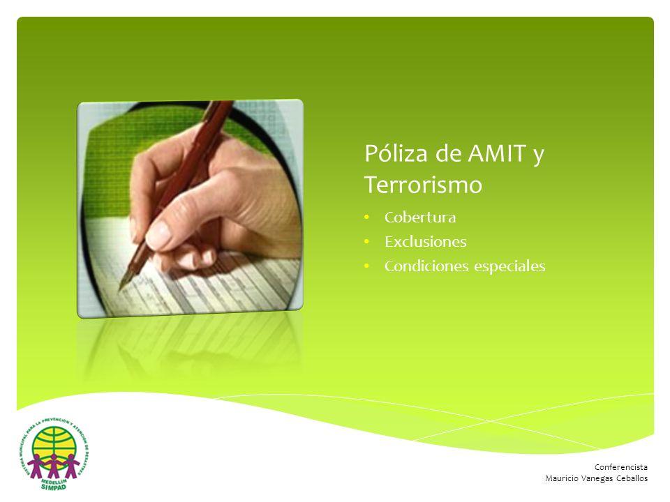 Póliza de AMIT y Terrorismo