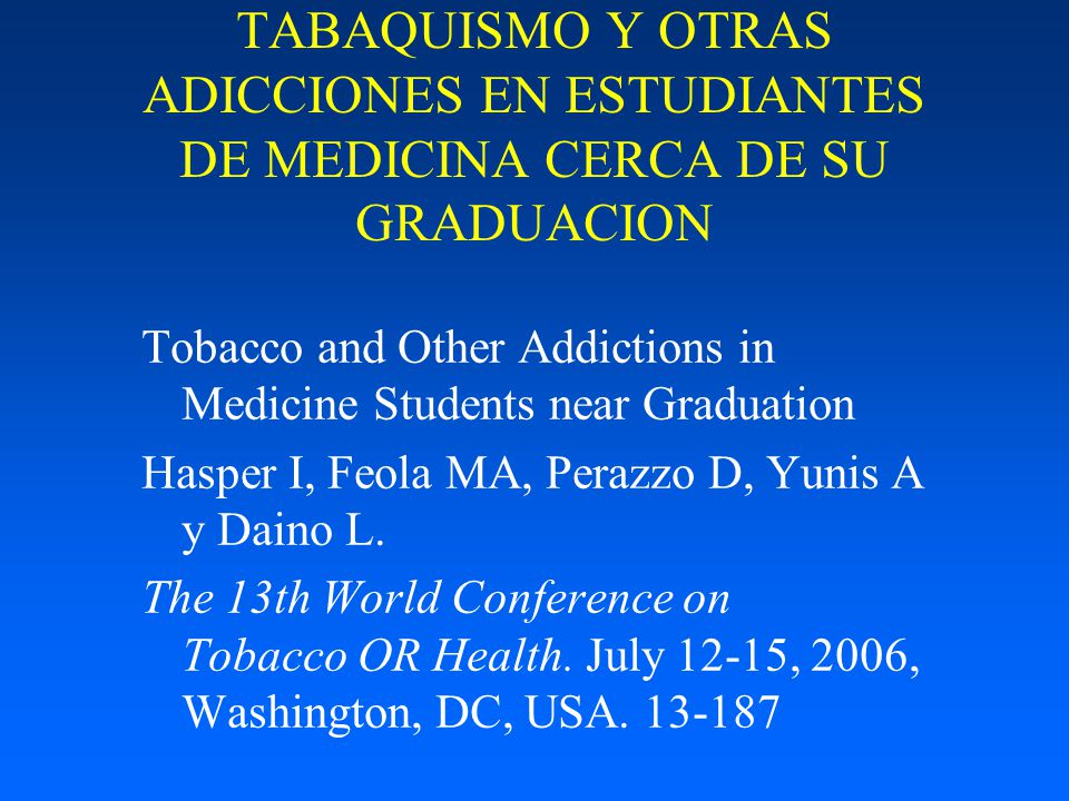 TABAQUISMO Y OTRAS ADICCIONES EN ESTUDIANTES DE MEDICINA CERCA DE SU GRADUACION