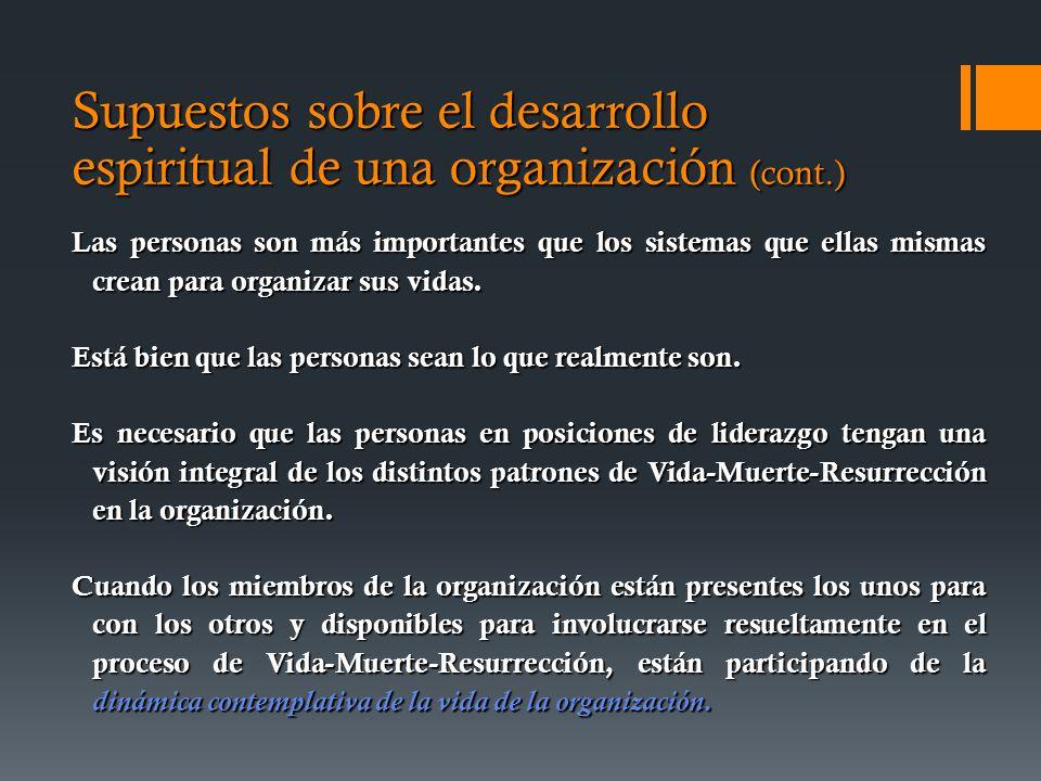 Supuestos sobre el desarrollo espiritual de una organización (cont.)