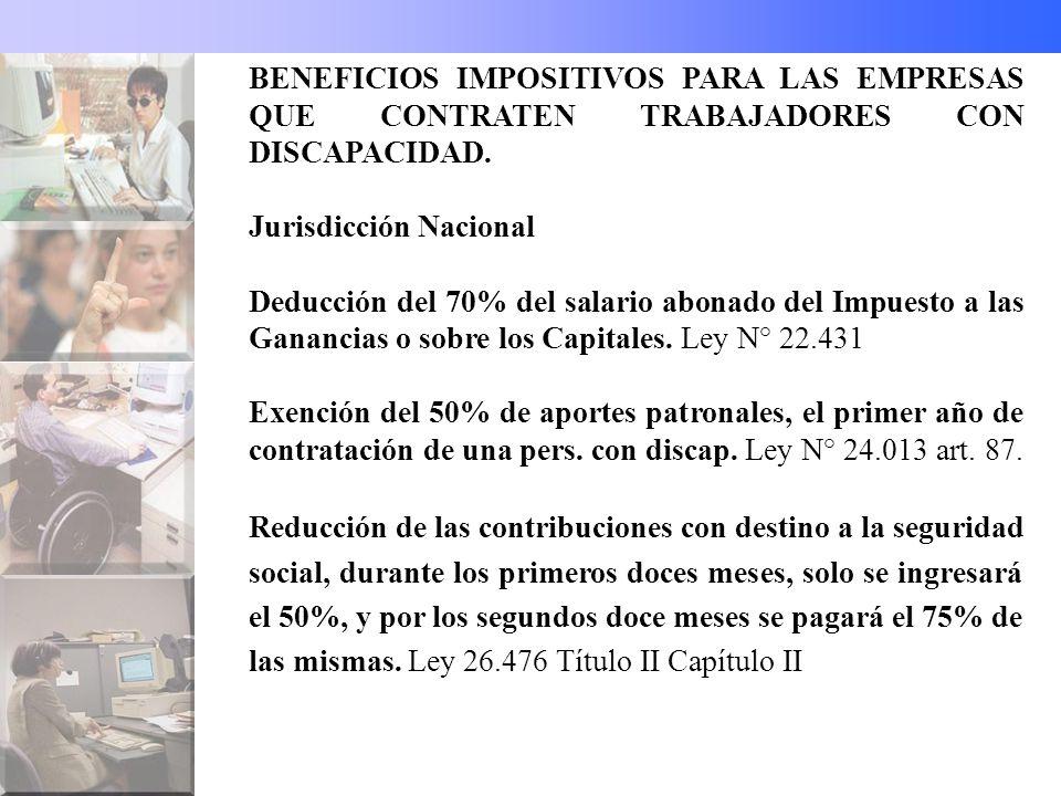 BENEFICIOS IMPOSITIVOS PARA LAS EMPRESAS QUE CONTRATEN TRABAJADORES CON DISCAPACIDAD.