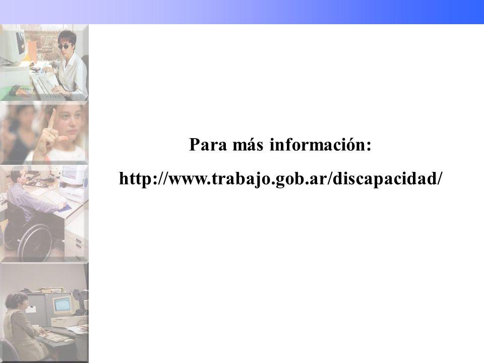Para más información: http://www.trabajo.gob.ar/discapacidad/