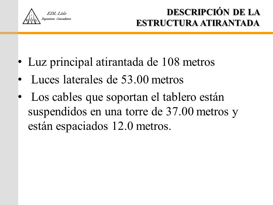 DESCRIPCIÓN DE LA ESTRUCTURA ATIRANTADA
