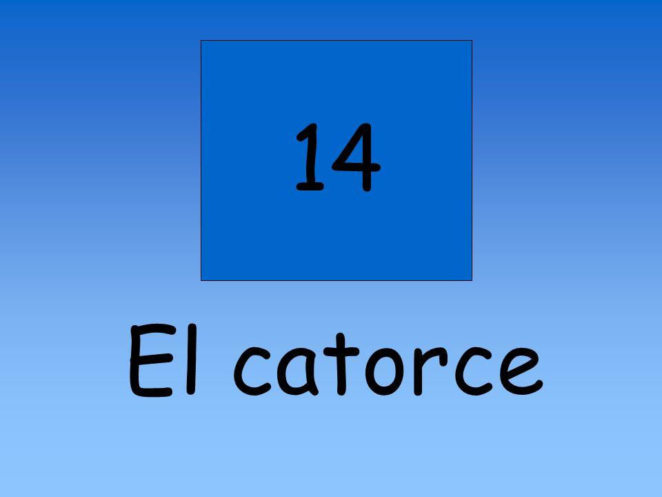 14 El catorce